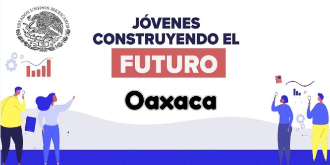 Toda la Informacion de Jovenes construyendo el futuro en Oaxaca